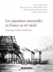 Les expositions universelles en France au XIXe siècle Techniques Publics Patrimoines