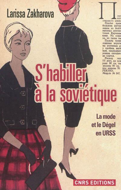 S Habiller A La Sovietique La Mode Et Le Degel En Urss Par Larissa Zakharova Fashion Without Fashion